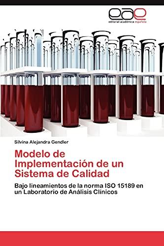 9783659028755: Modelo de Implementación de un Sistema de Calidad: Bajo lineamientos de la norma ISO 15189 en un Laboratorio de Análisis Clínicos (Spanish Edition)