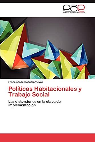 9783659028861: Políticas Habitacionales y Trabajo Social: Las distorsiones en la etapa de implementación (Spanish Edition)