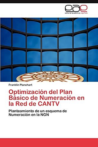 Optimizacion del Plan Basico de Numeracion En La Red de Cantv: Franklin Planchart
