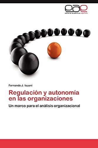 9783659029080: Regulacion y Autonomia En Las Organizaciones