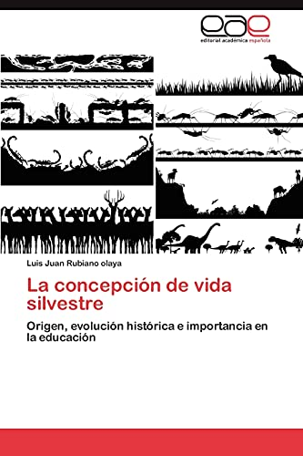 La Concepcion de Vida Silvestre: Luis Juan Rubiano olaya