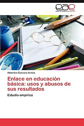 9783659029448: Enlace En Educacion Basica: Usos y Abusos de Sus Resultados