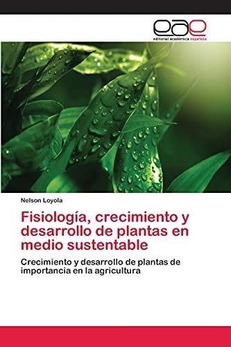 Fisiología, crecimiento y desarrollo de plantas en: Nelson Loyola