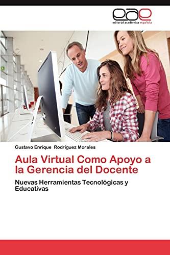 9783659029738: Aula Virtual Como Apoyo a la Gerencia del Docente: Nuevas Herramientas Tecnológicas y Educativas (Spanish Edition)