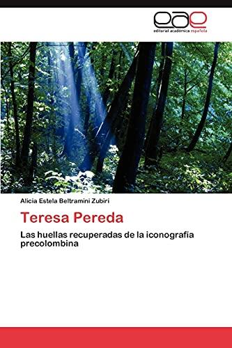 Teresa Pereda: Las huellas recuperadas de la iconograf?a precolombina (Spanish Edition): Beltramini...