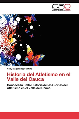 9783659030246: Historia del Atletismo En El Valle del Cauca