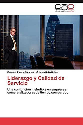 9783659030284: Liderazgo y Calidad de Servicio: Una conjunción ineludible en empresas comercializadoras de tiempo compartido (Spanish Edition)