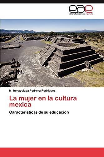 La mujer en la cultura mexica: Características: Pedrera Rodríguez, M.