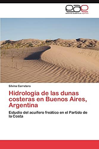 Hidrologia de Las Dunas Costeras En Buenos Aires, Argentina: Silvina Carretero