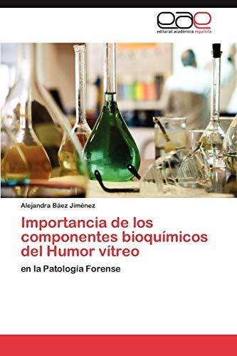 9783659031236: Importancia de los componentes bioquímicos del Humor vítreo: en la Patología Forense (Spanish Edition)