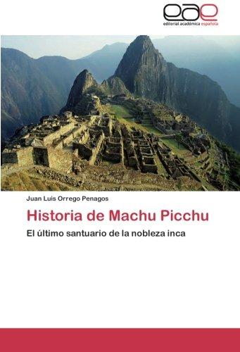 9783659031762: Historia de Machu Picchu: El último santuario de la nobleza inca (Spanish Edition)