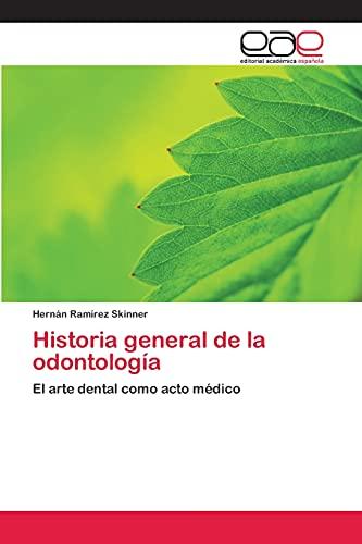 9783659031946: Historia general de la odontología: El arte dental como acto médico (Spanish Edition)
