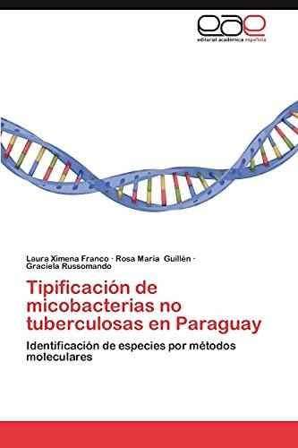 9783659032240: Tipificación de micobacterias no tuberculosas en Paraguay: Identificación de especies por métodos moleculares (Spanish Edition)