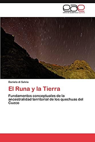 9783659032462: El Runa y la Tierra: Fundamentos conceptuales de la ancestralidad territorial de los quechuas del Cuzco (Spanish Edition)