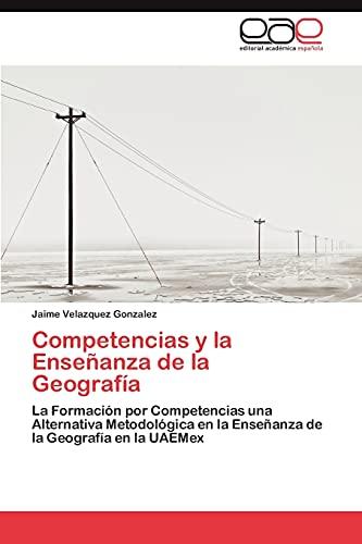 Competencias y La Ensenanza de La Geografia: Jaime Velazquez Gonzalez