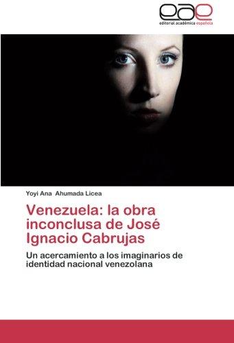 Venezuela: la obra inconclusa de José Ignacio Cabrujas: Un acercamiento a los imaginarios de...