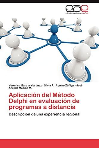 9783659033049: Aplicación del Método Delphi en evaluación de programas a distancia: Descripción de una experiencia regional (Spanish Edition)