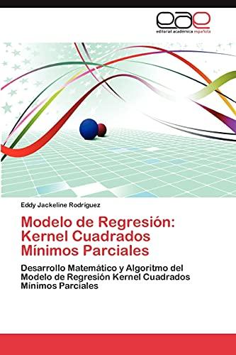 Modelo de Regresion: Kernel Cuadrados Minimos Parciales: Eddy Jackeline RodrÃguez