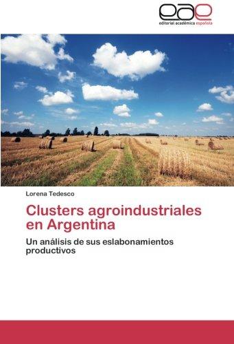 9783659033148: Clusters agroindustriales en Argentina: Un análisis de sus eslabonamientos productivos (Spanish Edition)