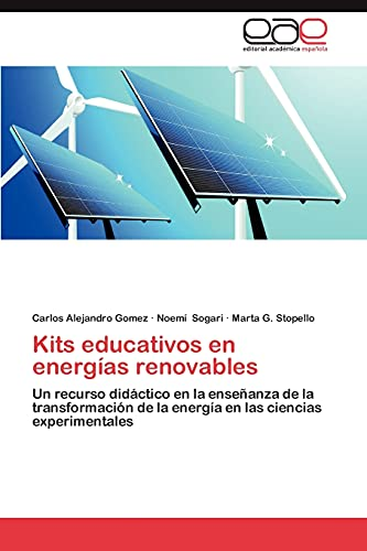 9783659033285: Kits educativos en energías renovables: Un recurso didáctico en la enseñanza de la transformación de la energía en las ciencias experimentales (Spanish Edition)