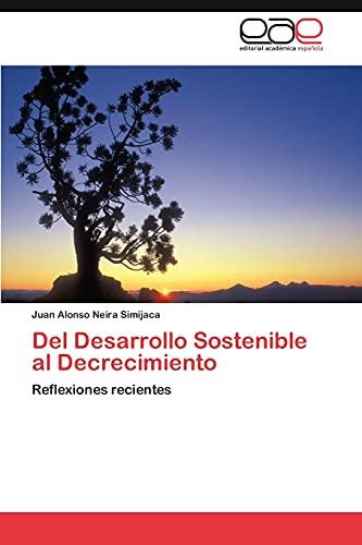 9783659033315: Del Desarrollo Sostenible al Decrecimiento: Reflexiones recientes (Spanish Edition)