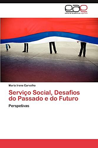 Servico Social, Desafios Do Passado E Do Futuro