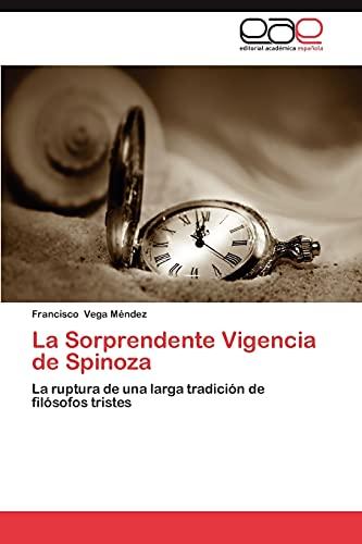 9783659033520: La Sorprendente Vigencia de Spinoza: La ruptura de una larga tradición de filósofos tristes (Spanish Edition)