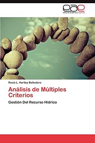 9783659033544: Análisis de Múltiples Criterios: Gestión Del Recurso Hídrico (Spanish Edition)