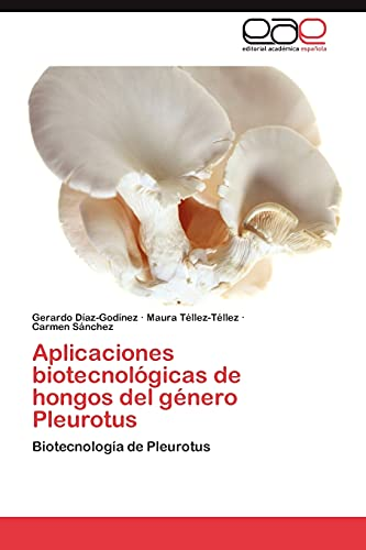 Aplicaciones Biotecnologicas de Hongos del Genero Pleurotus: Carmen Sanchez