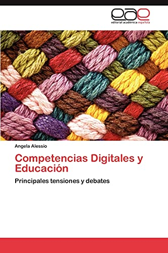 9783659033865: Competencias Digitales y Educación: Principales tensiones y debates (Spanish Edition)