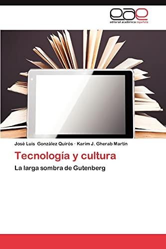 9783659034121: Tecnología y cultura: La larga sombra de Gutenberg (Spanish Edition)