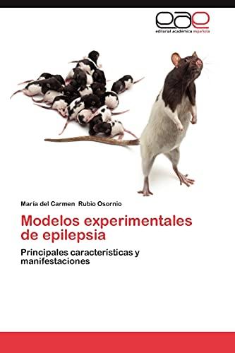9783659034152: Modelos experimentales de epilepsia: Principales características y manifestaciones (Spanish Edition)
