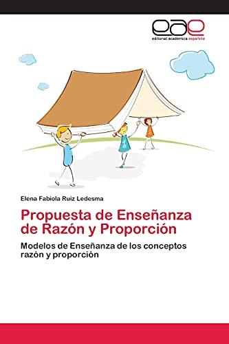 9783659034459: Propuesta de Enseñanza de Razón y Proporción: Modelos de Enseñanza de los conceptos razón y proporción (Spanish Edition)