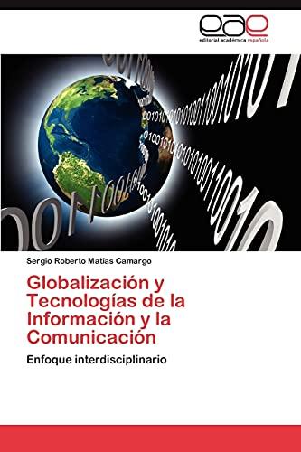 Globalización y Tecnologías de la Información y: Matías Camargo, Sergio