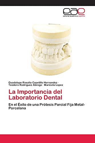 9783659035296: La Importancia del Laboratorio Dental: En el Éxito de una Prótesis Parcial Fija Metal-Porcelana (Spanish Edition)