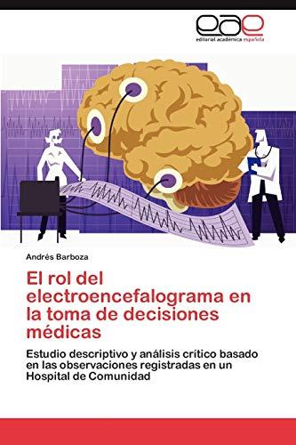 9783659035692: El Rol del Electroencefalograma En La Toma de Decisiones Medicas