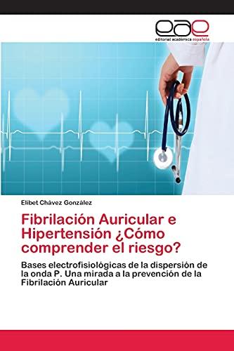 9783659035906: Fibrilacion Auricular E Hipertension Como Comprender El Riesgo?