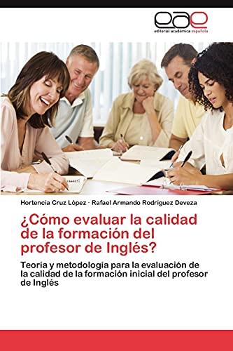 9783659035913: Como Evaluar La Calidad de La Formacion del Profesor de Ingles?