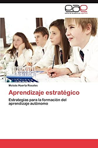 9783659036002: Aprendizaje estratégico: Estrategias para la formación del aprendizaje autónomo (Spanish Edition)