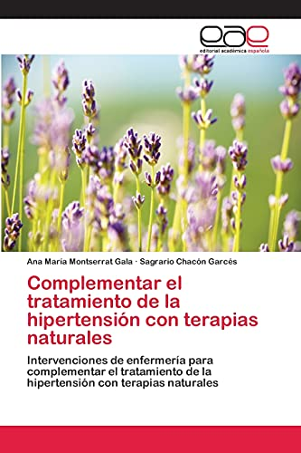Complementar el tratamiento de la hipertensión con: Montserrat Gala, Ana