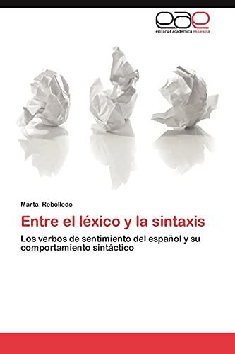 9783659036637: Entre el léxico y la sintaxis: Los verbos de sentimiento del español y su comportamiento sintáctico (Spanish Edition)