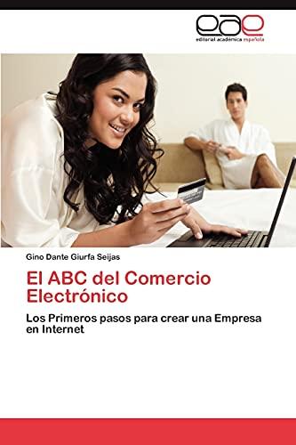 9783659036675: El ABC del Comercio Electrónico: Los Primeros pasos para crear una Empresa en Internet (Spanish Edition)
