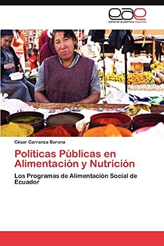 9783659037283: Políticas Públicas en Alimentación y Nutrición: Los Programas de Alimentación Social de Ecuador (Spanish Edition)