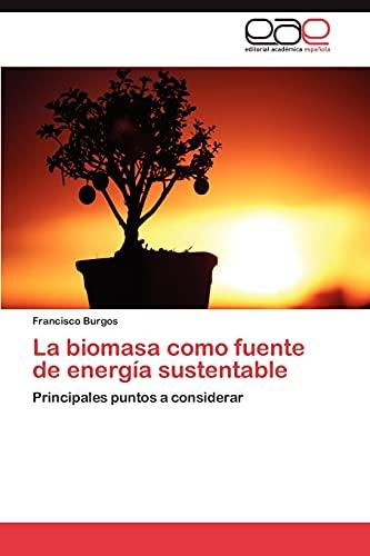 9783659037832: La Biomasa Como Fuente de Energia Sustentable
