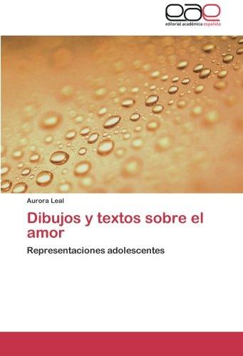 9783659037849: Dibujos y textos sobre el amor: Representaciones adolescentes (Spanish Edition)