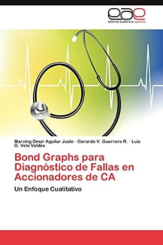 9783659038525: Bond Graphs para Diagnóstico de Fallas en Accionadores de CA: Un Enfoque Cualitativo (Spanish Edition)