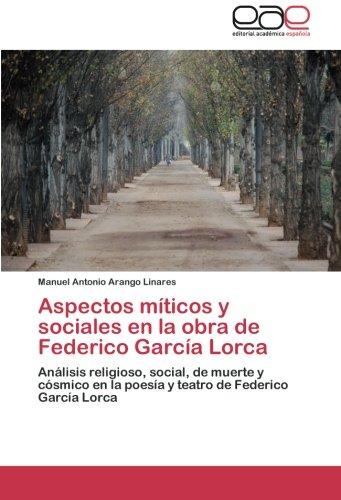 9783659038822: Aspectos míticos y sociales en la obra de Federico García Lorca: Análisis religioso, social, de muerte y cósmico en la poesía y teatro de Federico García Lorca