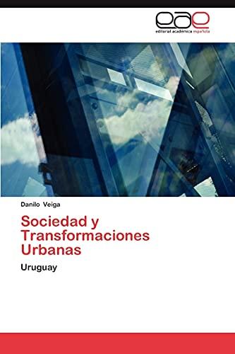 Sociedad y Transformaciones Urbanas: Danilo Veiga