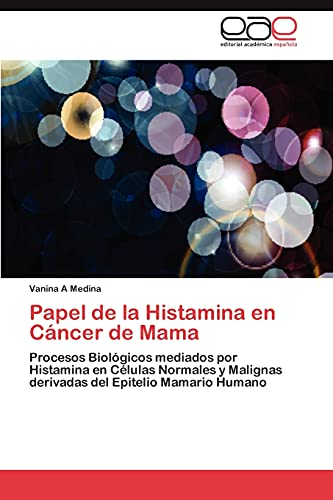 9783659039300: Papel de La Histamina En Cancer de Mama