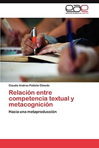 Relacion Entre Competencia Textual y Metacognicion: Claudia Andrea Poblete Olmedo